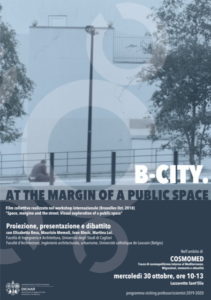 B-City. At the margin of a public space